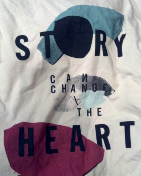 """Story can change the heart"" (I 1st thought ""sorry"")"